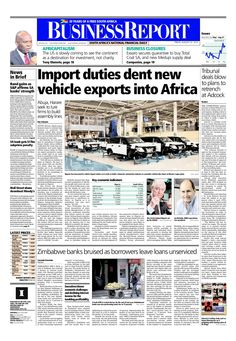 Today's Business Report newspaper front page (August 22, 2014) deals with the news about South African vehicle manufacturers having to rethink their strategy to penetrate the African market, the competition authorities have ordered Bidvest to refrain from cutting jobs at Adcock Ingram and Zimbabwe banks get bruised.  To read these stories click here: http://www.iol.co.za/business