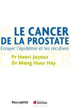Le Cancer de la Prostate: Pr Henri Joyeux