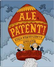 Ale patent! - Wydawnictwo Dwie Siostry    Aleksandra i Daniel Mizielińscy