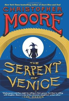 The Serpent of Venice: A Novel byChristopher Moore