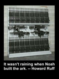 Funny and or stupid signs about guns. Funny signs about the second amendment. Funny signs and quotes about gun control. Noah Building The Ark, Timberwolf, By Any Means Necessary, Gun Storage, Weapon Storage, Gun Rights, Apocalypse Survival, Zombie Apocalypse, Cool Guns