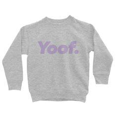 Kids 'Yoof.' Sweatshirt