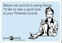 We've had another good look around the web over the last few weeks and come up with another great collection of some ecards about Pinterest