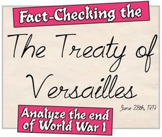Fact-Checking the Treaty of Versailles! Students Analyze the End of World War I!
