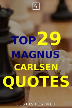Most people never reach the level of chess grandmaster. Magnus Carlsen is one of those few. Check out the top 29 Magnus Carlsen quotes. #chess #magnuscarlsen Paul Morphy, Chess Quotes, Garry Kasparov, Magnus Carlsen, Chess Books, Self Serve, Normal Person, I Am Game, Program Design
