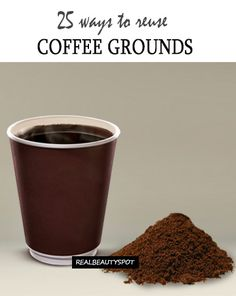 25 Best Ways To Recycle Used Coffee Grounds for home, beauty and garden
