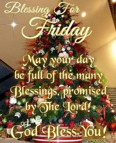 Blessing For Friday friday happy friday good morning friday quotes friday blessings good morning friday friday pictures friday christmas quotes friday image quotes Christmas Blessings, Christmas Quotes, Christmas Greetings, Christmas Time, Christmas Bulbs, Merry Christmas, Xmas, Christmas Messages, Christmas Pictures