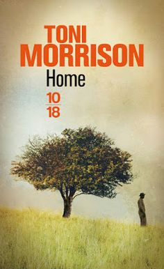 Lundi Librairie : Home - Toni Morrison http://www.parisladouce.com/2016/03/lundi-librairie-home-toni-morrison.html