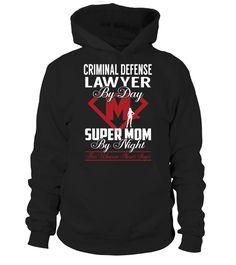 Criminal Defense Lawyer - Super Mom #CriminalDefenseLawyer
