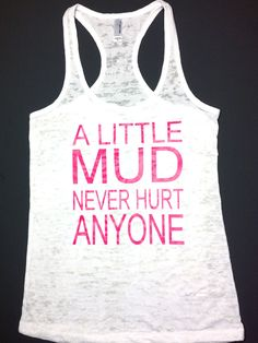 Mud Run Tank // Abundant Heart Apparel. For the Dirty Girl Mud Run in September. i wanna go! Cute N Country, Country Girl Style, Country Fashion, Country Life, Southern Style, Cross Country, Simply Southern, Country Girls Outfits, Cowgirl Outfits