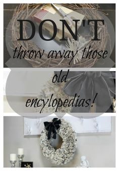 Pages from an old encyclopedia become a beautiful wreath that can easily span seasons and decorating styles from farmhouse and cottage chic to eclectic traditional!