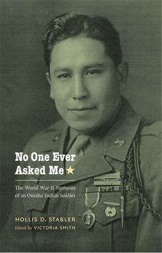 No One Ever Asked Me: The World War II Memoirs of an Omaha Indian Soldier (American Indian Lives) Native American History, American Indians, American Soldiers, American Veterans, Gi Joe, Navajo, Code Talker, Before Us, Military History