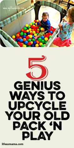 5 Genius Ways To Upcycle Your Old Pack 'N Play