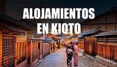 ✅ Alojamientos Recomendados en Kioto. Dormir en Kioto. Encontrar un buen alojamiento económico pero con buenos servicios y céntrico es muy importante. Sobre todo que tenga buen precio ya que alojarse en hoteles, ryokan etc es una de los gastos mayores que se suelen afrontar en un viaje a Japón. Kioto es una ciudad