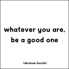 #whateveryouare be a good one.