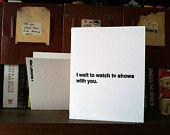 Candid Series Letterpress Card - I wait to watch TV shows with you. My first set of cards for Etsy!