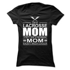 Awesome Lacrosse Lovers Tee Shirts Gift for you or your family member and your friend:  Im a lacrosse mom, just like a normal mom, except much cooler  Tee Shirts T-Shirts