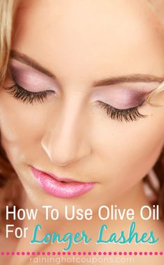How To Use Olive Oil For Longer Lashes