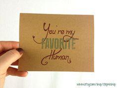 "You're my favorite human// 4.25""x5.5"" printed on recycled kraft cardstock// blank inside// Anniversay // love. $3.25, via Etsy."