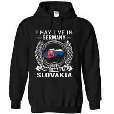 I May Live in Germany But I Was Made in Slovakia (New) - #thoughtful gift #couple gift. MORE ITEMS => https://www.sunfrog.com/States/I-May-Live-in-Germany-But-I-Was-Made-in-Slovakia-New-flpzyexlki-Black-Hoodie.html?68278