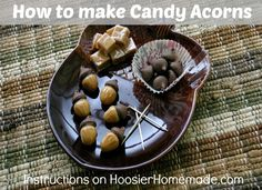 How to make Candy Acorns:: on HoosierHomemade.com