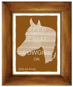 LOVE THIS! Keep Calm and Cowgirl On Art Print Western Decor. $4.50, via Etsy.