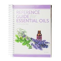 Reference Guide for Essential Oils, 2017 Edition, Softcov...