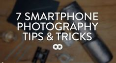 7 Amazing Smartphone Photography Tricks – by COOPH - Pondly