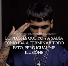 147 Best Frases De Anuel Images In 2019 Aa Quotes Spanish