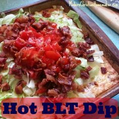 Amazing Hot BLT Dip Recipe - Modern Christian Homemaker