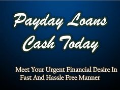 Fast Cash Today: Simple Method To Resolve All Your Pending Financial Needs