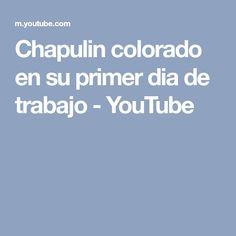 Chapulin colorado en su primer dia de trabajo - YouTube