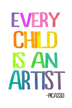 Every Child is an Artist - copy on stock paper and frame .....for art wall.