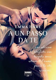 """Leggere Romanticamente e Fantasy: Anteprima """"A un passo da te"""" di Emma Hart"""