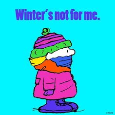 Winter is not for me