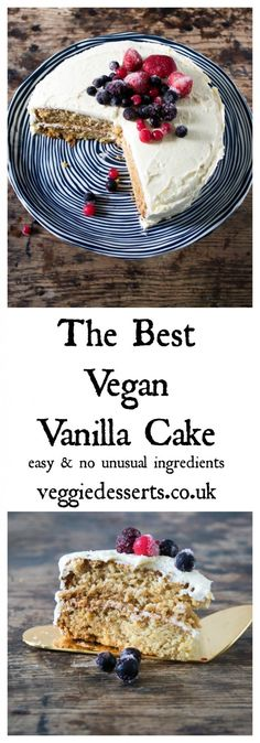 The Best Vegan Vanilla Cake with Berries | Veggie Desserts Blog >>>> This really is the best vegan vanilla cake! Trust me. It doesn't have any unusual ingredients and it's very easy to make. Plus, it's light, fluffy and nobody would guess that it's vegan! Brownie Desserts, Best Vegan Cake Recipe, Easy Vegan Recipes Dessert, Vegan Desert Recipes, Cake Recipes Uk, Vegan Baking Recipes, Best Gluten Free Desserts, Desserts To Make, Best Vegan Recipes