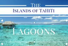 The Islands of Tahiti - Lagoons