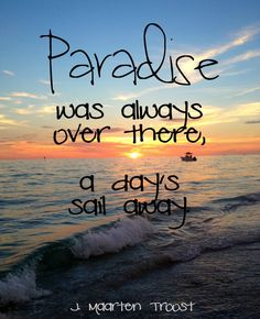 Paradise was always there.