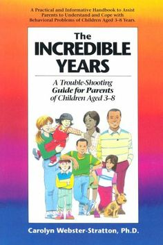Incredible Years: A Troubleshooting Guide for Parents of Children Aged 3 to 8 by Carolyn Webster-Stratton, http://www.amazon.com/dp/1895642027/ref=cm_sw_r_pi_dp_1HP3qb1BEWKV5