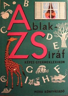 Ablak-Zsiráf könyv 80s Design, Good Old Times, My Memory, Hungary, Vintage Posters, Childhood Memories, Cool Cars, Childrens Books, Retro Vintage