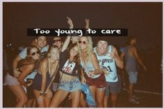 live it up while you're young.