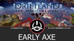 Driftland: The Magic Revival - Early Axe