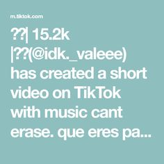 🐻🍓| 15.2k |🍓🐻(@idk._valeee) has created a short video on TikTok with music cant erase. que eres para payton??🤭❤️ #xyzbca #parati #fyp #foryou @payton Create, Music, Musica, Musik, Muziek, Music Activities