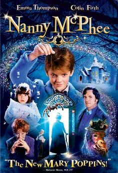 """Nanny McPhee """"When you need me but do not want me then I must stay. When you want me but no longer need me, then I have to go."""""""