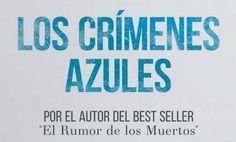 Los crímenes azules. El primero de los casos de la saga de Ethan Bush - http://www.actualidadliteratura.com/serie-ethan-bush-enrique-laso/