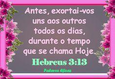 Promessas para hoje: Hoje - Hebreus 3:13