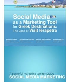 Social Media as a Marketing Tool for Greek Destinations : The Case of Visit Ierapetra