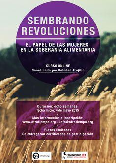 Curso online: Sembrando revoluciones. El papel de las mujeres en la soberanía alimentaria. Si te inscribes antes del 31 de marzo, obtendrás un 20% de descuento. más info: http://www.feminicidio.net/articulo/curso-online-sembrando-revoluciones-el-papel-de-las-mujeres-en-la-soberan%C3%ADa-alimentaria-1