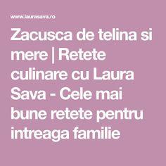 Zacusca de telina si mere | Retete culinare cu Laura Sava - Cele mai bune retete pentru intreaga familie Mai, Canning, Raffaello