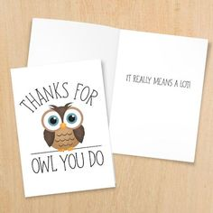 Thanks For Owl You Do - Digital Printable Folded Card - Size When Opened Is - Cute Pun Owls Thank You Cards Teacher Baby Shower Thank You Puns, Funny Thank You Cards, Teacher Thank You Cards, Miss You Cards, Funny Cards, Cute Cards, Diy Cards, Your Cards, Cute Puns